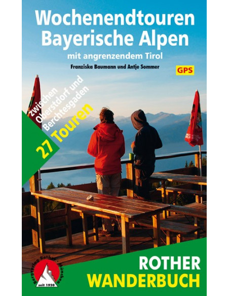 Rother Wochenendetouren Bayrische Alpen von Bergverlag Rother