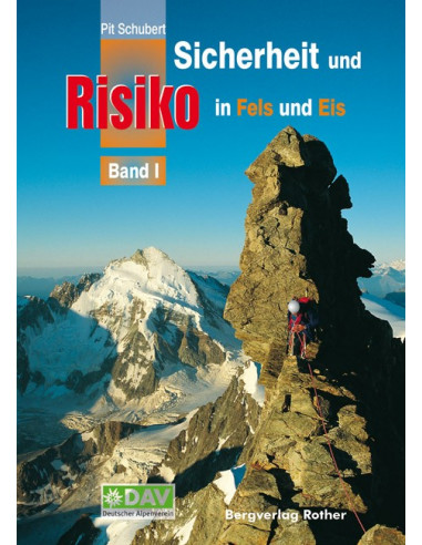 Pit Schubert Sicherheit und Risiko in Fels und Eis Band 1 von Bergverlag Rother