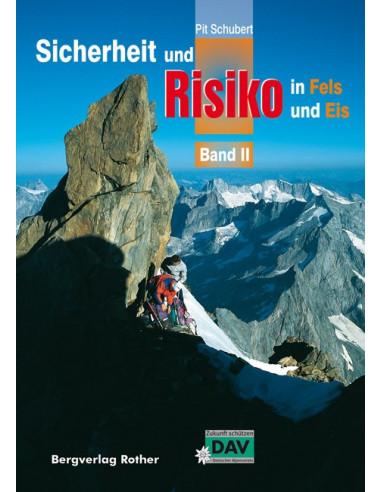 Pit Schubert Sicherheit und Risiko in Fels und Eis Band 2 von Bergverlag Rother